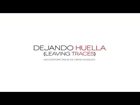 Dejando Huella (Leaving Traces) - Presentación