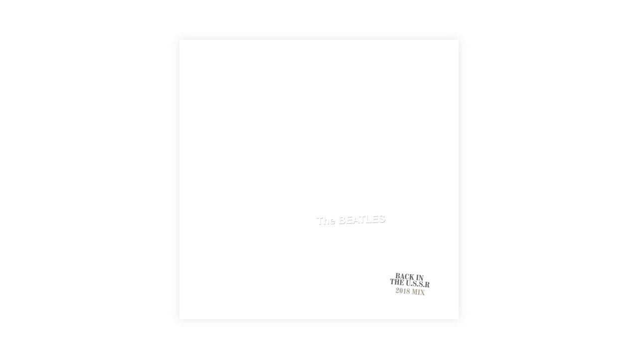 The Beatles - 「Back In The U.S.S.R.」3種音源を公開(2018 MIX、ESHER DEMO、INSTRUMENTAL BACKING TRACK TAKE 5) 新譜「The Beatles (White Album) 」50周年記念盤 2018年11月9日発売予定 thm Music info Clip