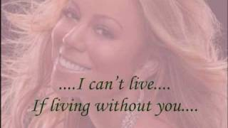 MARIAH CAREY :-:  I CAN'T LIVE IF LIVING IS WITHOUT YOU LYRICS