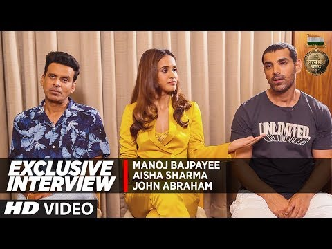 Exclusive Interview: John Abraham | Manoj Bajpayee  | Aisha Sharma | Satyameva Jayate