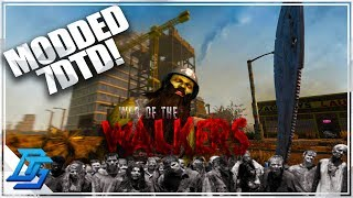 War of The Walkers Mod, MODDED SEASON, TONS OF NEW STUFF, NPC BANDITS! - 7 Days to Die - Part 1