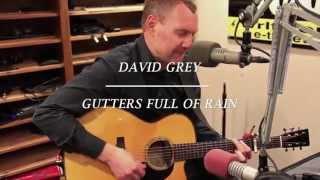 Watch David Gray Gutters Full Of Rain video