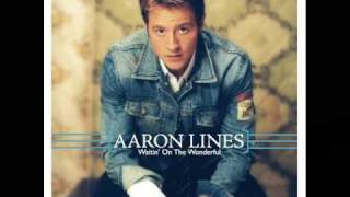 Aaron Lines - I Wanna Be That Man