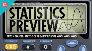 Crash Course Statistics Preview