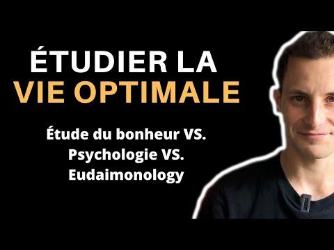 ÉTUDIER LA VIE OPTIMALE / PSYCHOLOGIE VS. EUDAIMONOLOGY