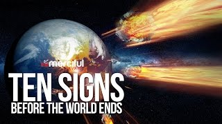 The 10 Major Signs Before the World Ends