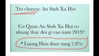 An Sinh Xa Hoi - Thay Doi gi vao nam 2019 (Ve Huu o My)