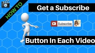 How To Get More Subs with  Subscribe Button On Your YouTube  Videos  2017