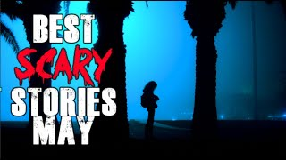 Lets Not Meet Compilation | Best True Scary Stories of May