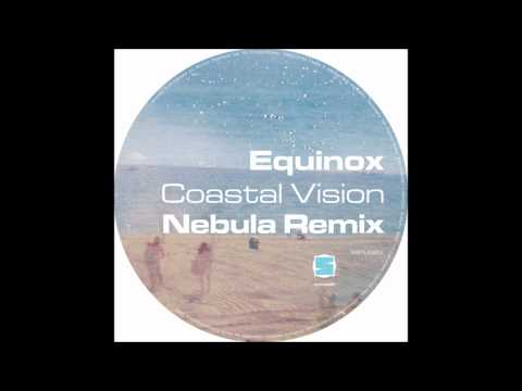 Equinox - Coastal Vision [Nebula Remix]