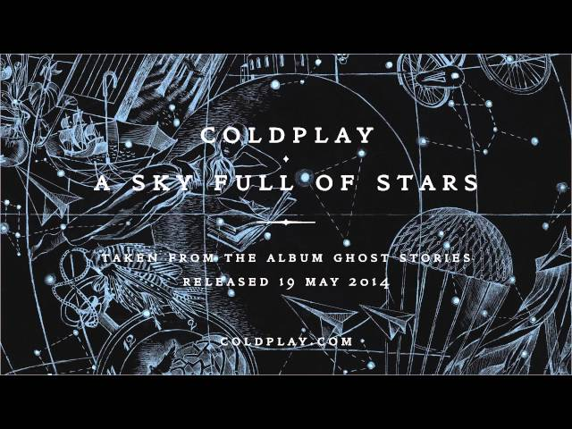 Coldplay - A Sky Full Of Stars Official audio