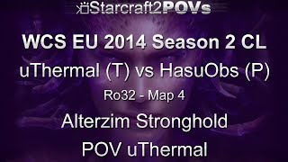SC2 HotS - WCS EU 2014 S2 CL - uThermal vs HasuObs - Ro32 - Map 4 - Alterzim - uThermal