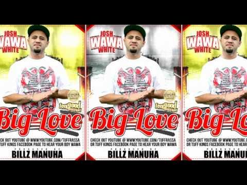 Josh WAWA White - Big Love