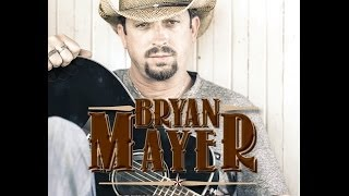 Bryan Mayer New Song