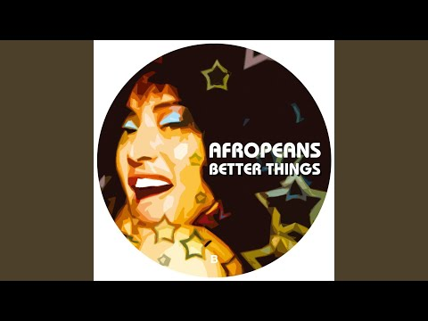 Afropeans - Better Things Pt. 1