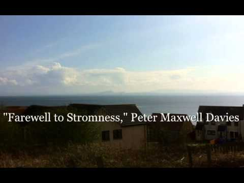 Peter Maxwell Davies - Farewell To Stromness