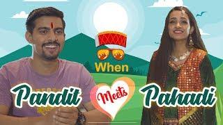 WHEN YOU DATE A PAHADI GIRL | पंडित लड़का और पहाड़ी लड़की | Aashqeen