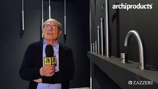 Salone Internazionale del Bagno 2018 | ZAZZERI - Roberto Innocenti presenta la collezione Z316