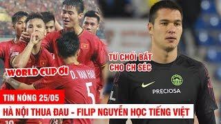 TIN NÓNG BÓNG ĐÁ 25/05 | FIFA cho Việt Nam vào thẳng vòng loại WC - Filip Nguyễn đang học tiếng Việt