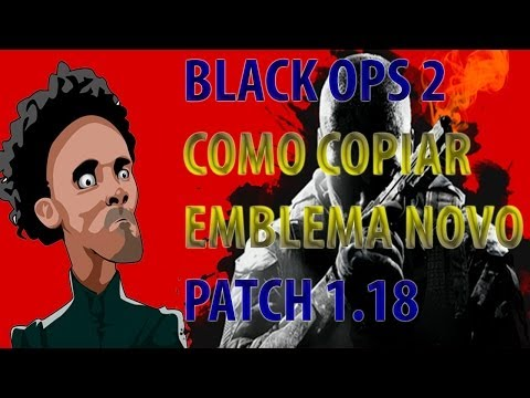 COMO COPIAR EMBLEMAS NO COD: BLACK OPS 2 PATCH 1.18 FUNCIONANDO