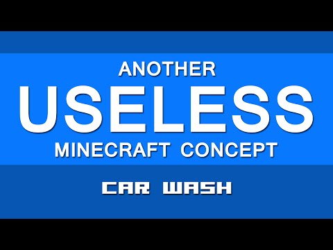 Another Useless Minecraft Concept #8 Car Wash