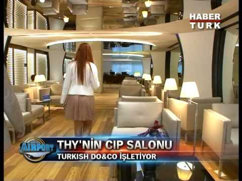 Habertürk / Airport: Turkish Airlines (THY) New CIP Lounge
