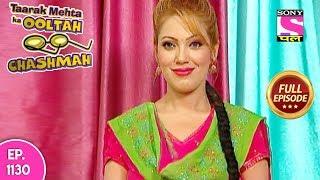 Taarak Mehta Ka Ooltah Chashmah - Full Episode  1130 -  16th  May, 2018