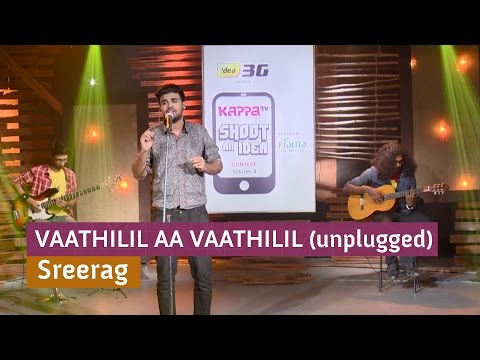 Vaathilil Aa Vaathilil (unplugged) - Sreerag ( Kappa Tv Shoot An Idea Contest Sotd) video