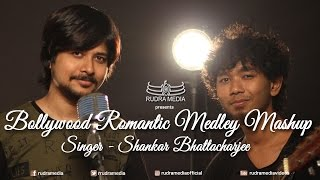 Bollywood Romantic Medley Mashup 2017 Singer Shankar Bhattacharjee