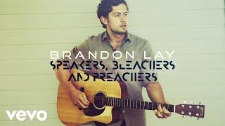 Download Lagu Brandon Lay - Speakers, Bleachers And Preachers (Audio) Gratis STAFABAND
