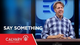 Say Something - Psalm 19 - Skip Heitzig