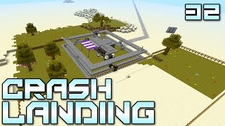 "Minecraft Crash Landing 32 - ""Feels Good To Be Home!!!"" (Modded Minecraft)"