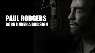 Watch Paul Rodgers Born Under A Bad Sign video