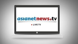 Asianet News Live TV | Live Malayalam News