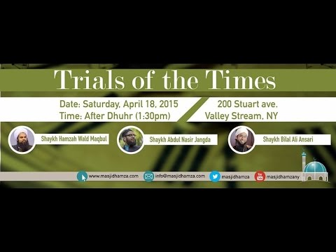 [Trials of the Times ] - The Wisdom in Trials - Sheikh Abdul Nasir Jangda