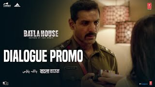 Batla House: Dialogue Promo 9 | John Abraham, Mrunal Thakur, Nikkhil Advani | Releasing 15th August