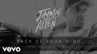Jimmie Allen Back Of Your Mind