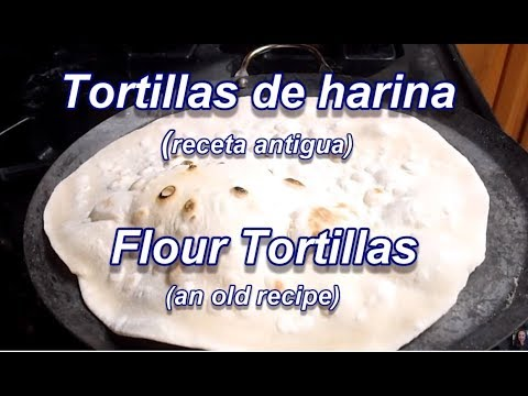 TORTILLAS DE HARINA - RECETA ANTIGUA - FLOUR TORTILLAS - lorenalara144