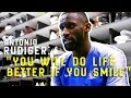 You Will Do Life Better If You Smile! | Exclusive Antonio Rudiger Interview