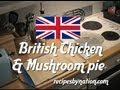 How to make British chicken and mushroom pie - rec…
