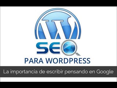 SEO para Wordpress: la importancia de escribir pensando en Google