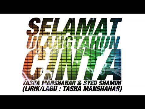 Tasha Manshahar & Syed Shamim - Selamat Ulangtahun Cinta (official Video Lyric) video