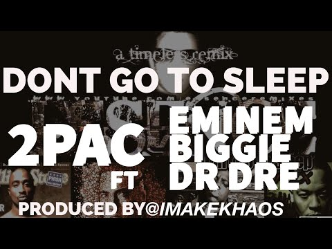 Tupac ft. Eminem, The Notorious B.I.G. & Dr Dre - 'Don't Go To Sleep' [Lipso-D Remix] [HD] Music Videos