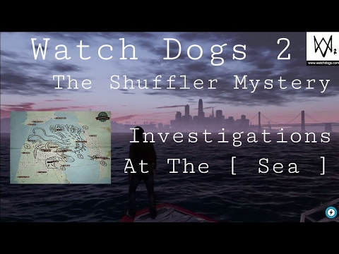 Watch Dogs 2 - The Shuffler Mystery #7 | Investigations At The Sea