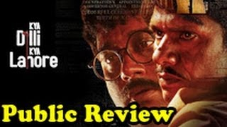 Raaz 3 - Kya Dilli Kya Lahore Public Review | Hindi Movie | Vijay Raaz, Manu Rishi, Raj Zhutshi