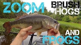 Bass Fishing- Zoom Brush Hogs and Frogs (2014)