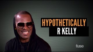 R. Kelly Video - R. Kelly Wants to Read Your Mind, Ladies - Hypothetically