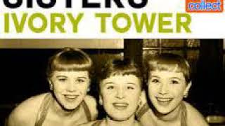 The Kaye Sisters : Ivory Tower