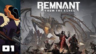 Let's Play Remnant: From The Ashes - PC Gameplay Part 1 - Gun Souls: Overgrown Edition
