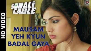 Mausam Yeh Kyun Badal Gaya Video Song from Sonali Cable